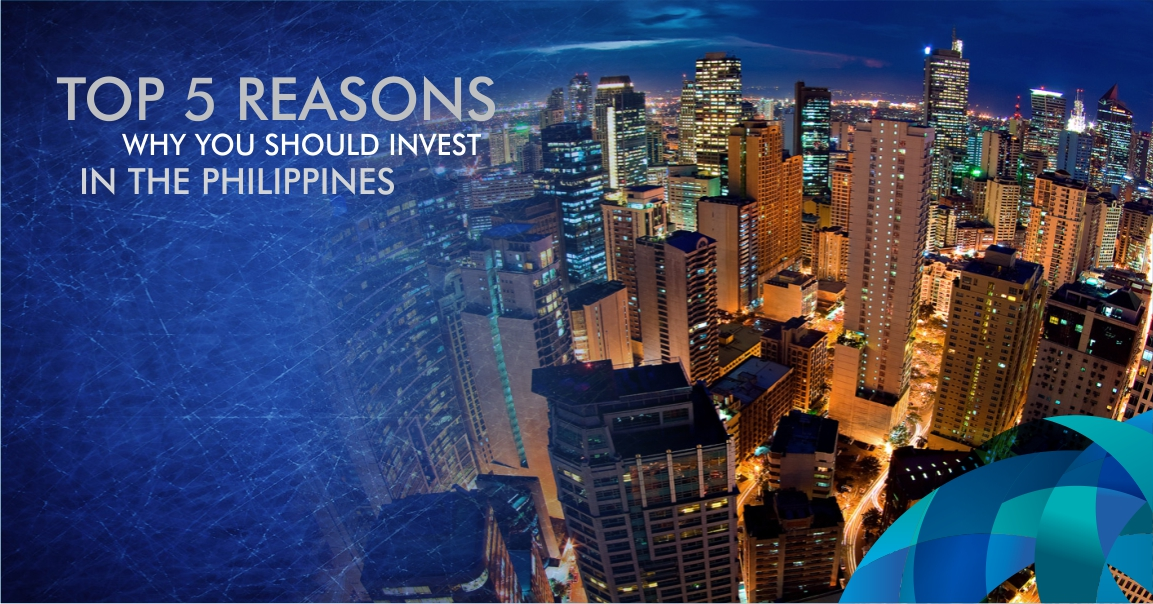 Top 5 Reasons Why You Should Invest in The Philippines | BGC